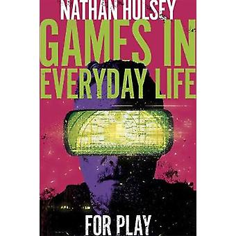 For Play Games in Everyday Life