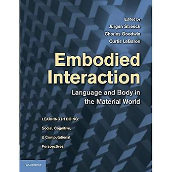 Embodied Interaction: Language And Body In The Material World (Learning in Doing: Social, Cognitive and Computational...