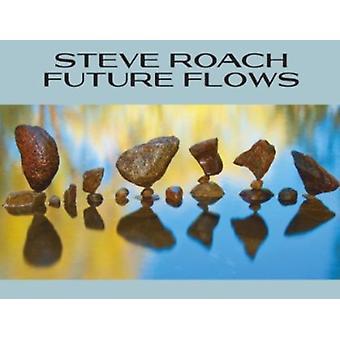 Steve Roach - Future Flows [CD] USA import