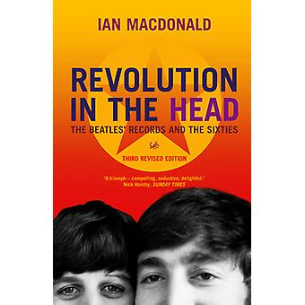 Revolution in the Head - The  -Beatles - Records and the Sixties by Ian