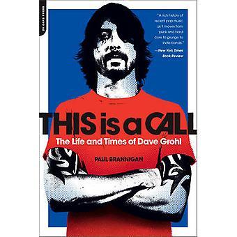 Esta é uma chamada - a vida e os tempos de Dave Grohl por Paul Brannigan-