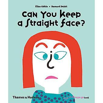 Können Sie ein ernstes Gesicht zu bewahren? von Elisa Gehin - Bernard Duisit - 97805