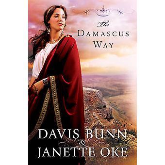 The Damascus Way by Davis T. Bunn - Janette Oke - 9780764208669 Book
