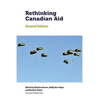 Rethinking Canadian Aid - Second Edition by Stephen Brown - 9780776623