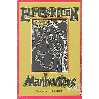 Manhunters by Elmer Kelton - Bill Crider - 9780875651347 Book
