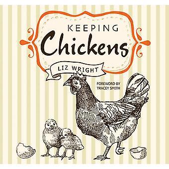 Att hålla kycklingar - välja - vårdande & skördar av Tracey Smith - 9