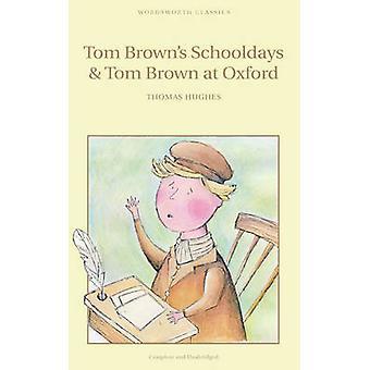 Schooldays & Tom Brown's Tom Brown à Oxford (nouvelle édition) par Thomas