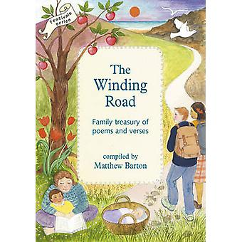 The Winding Road - Family Treasury of Poems and Verses by Matthew Bart