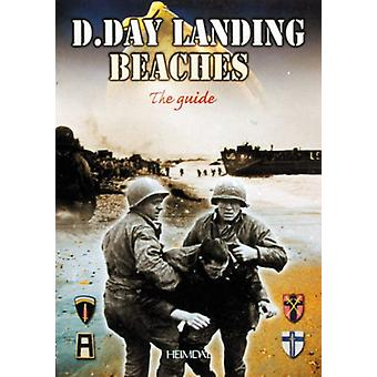 The D-day Landing Beaches - The Guide by Georges Bernage - 97828404813