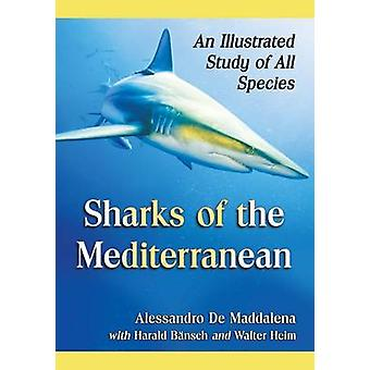 Sharks of the Mediterranean - An Illustrated Study of All Species by A