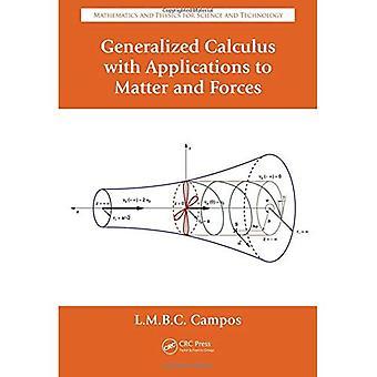 Calcul généralisé avec Applications à la matière et Forces (mathématiques et physique pour les sciences et la technologie)
