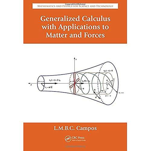 Generalized Calculus with Applications to Matter and Forces (Mathematics and Physics for Science and Technology)
