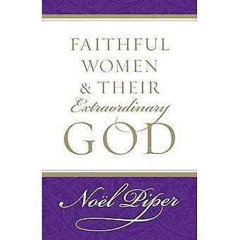 Trofaste kvinner og deres ekstraordinære Gud