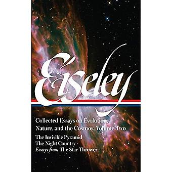 Loren Eiseley: Collected Essays on Evolution, Nature, and the Cosmos, Vol. II: The Invisible Pyramid, the Night...