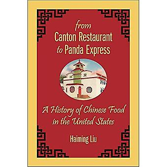 Vom Kanton Restaurant Panda Express: eine Geschichte der chinesischen Küche in den Vereinigten Staaten (heute Asian American Studies)
