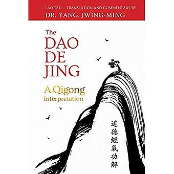 The DAO de Jing: A Qigong� Interpretation