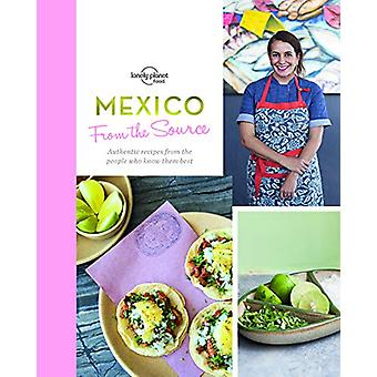 From the Source - Mexico - Authentic Recipes from the People That Know