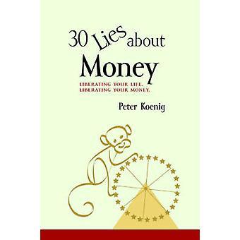 30 はごろごろ Moneyliberating ケーニッヒ ・ ピーターによってあなたのお金を解放するあなたの人生