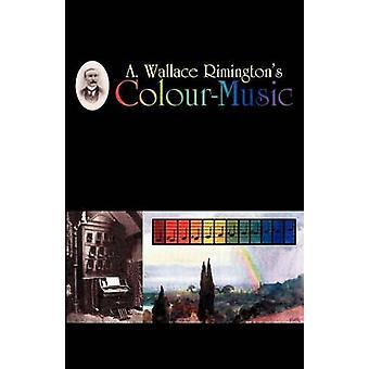 ColourMusic door Rimington & A. Wallace