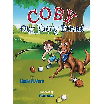 Coby Our Furry Friend by Vero & Linda M.