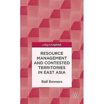 Resourcemanagement en betwiste gebieden in Oost-Azië door Emmers & Ralf