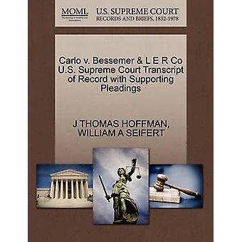 Carlo v. Bessemer  L E R Co U.S. Supreme Court Transcript of Record with Supporting Pleadings by HOFFMAN & J THOMAS
