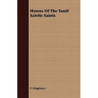 Hymns of the Tamil Saivite Saints by Kingsbury & F.