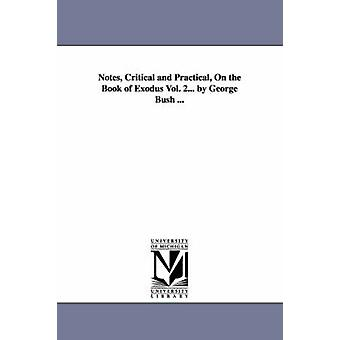 Notes Critical and Practical On the Book of Exodus Vol. 2... by George Bush ... by Bush & George