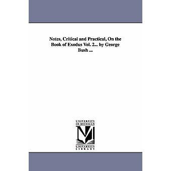 Noterar kritiska och praktiska på bok Exodus Vol. 2... av George Bush... av Bush & George