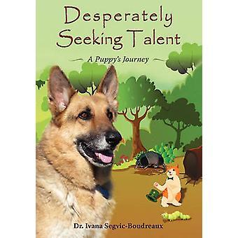 Desperately Seeking Talent A Puppys Journey by SegvicBoudreaux & Ivana