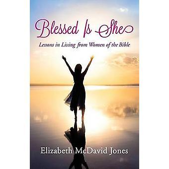 Blessed Is She by Elizabeth McDavid Jones