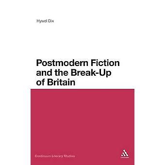 La Fiction postmoderne et la débâcle de la Grande-Bretagne par Dix & Hywel