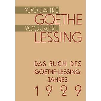 Das Buch Des GoetheLessingJahres 1929 by Von Hindenburg & Paul