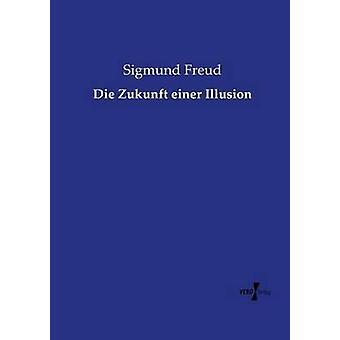 Die Zukunft einer Illusion av Freud & Sigmund