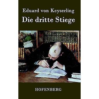 Die dritte Stiege by Keyserling & Eduard von
