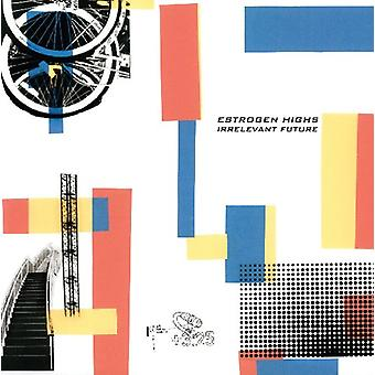 Estrogen Highs - Irrelevant Future [CD] USA import