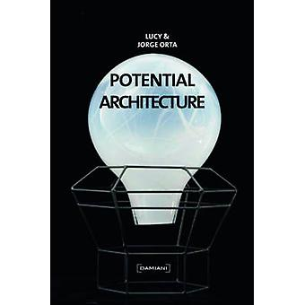Potential Architecture by Lucy Orta - Jorge Orta - 9788862082907 Book