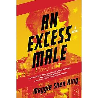 Excess Male - An - A Novel by Maggie Shen King - 9780062662552 Book