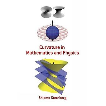 Curvature in Mathematics and Physics by Shlomo Sternberg - 9780486478