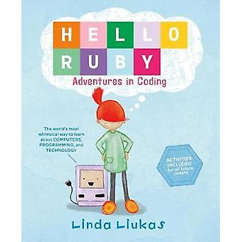 Hello Ruby - Adventures in Coding by Linda Liukas - 9781250065001 Book
