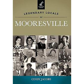 Legendary Locals of Mooresville by Cindy Jacobs - 9781467100038 Book