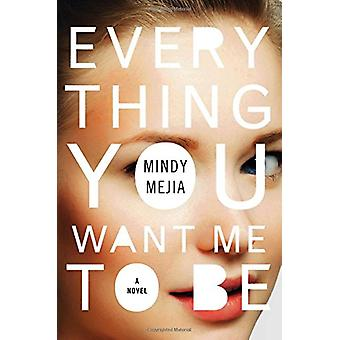 Everything You Want Me to Be by Mindy Mejia - 9781501123429 Book