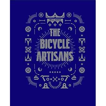 The Bicycle Artisans by Will Jones - 9781584235507 Book