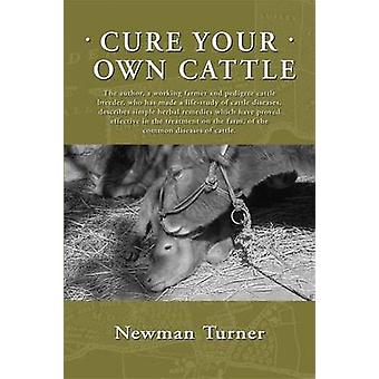 Cure Your Own Cattle by Newman Turner - 9781601730084 Book