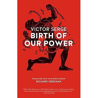 Birth of Our Power by Victor Serge - 9781629630304 Book
