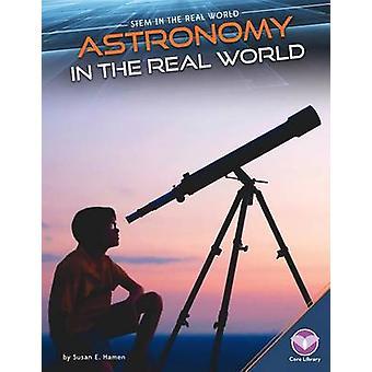 Astronomy in the Real World by Susan E Hamen - Susan E Hamen - 978168