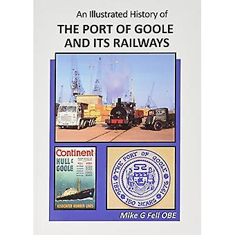 An Illustrated History of the Port of Goole and its Railways - 978190