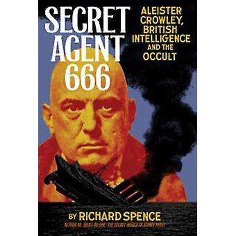 Secret Agent 666 - Aleister Crowley - British Intelligence and the Occ