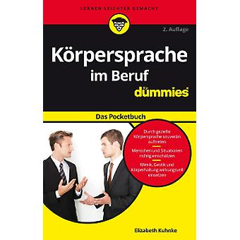 Koerpersprache im Beruf fur Dummies Das Pocketbuch by Elizabeth Kuhnk