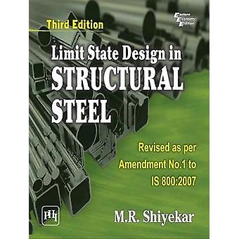 Limit State Design in Structural Steel by M.R. Shiyekar - 97881203535